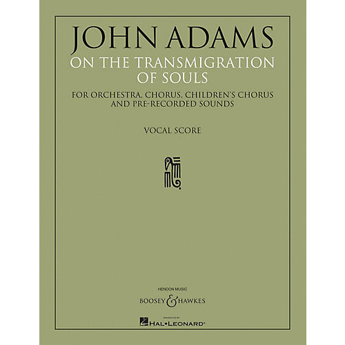Boosey and Hawkes On the Transmigration of Souls (Chorus, Children's Chorus and Piano Reduction) SATB by John Adams