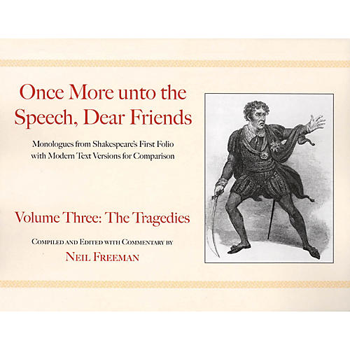 Applause Books Once More unto the Speech, Dear Friends Applause Books Series Softcover Written by William Shakespeare