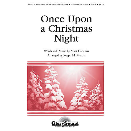 Shawnee Press Once Upon a Christmas Night SATB arranged by Joseph M. Martin