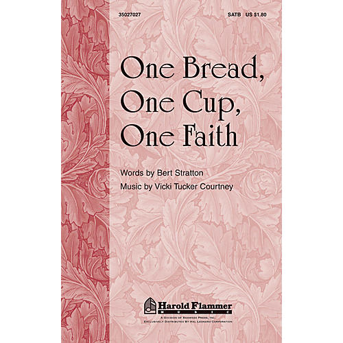 Shawnee Press One Bread, One Cup, One Faith SATB composed by Vicki Tucker Courtney