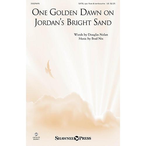 Shawnee Press One Golden Dawn On Jordan's Bright Sand SATB composed by Brad Nix