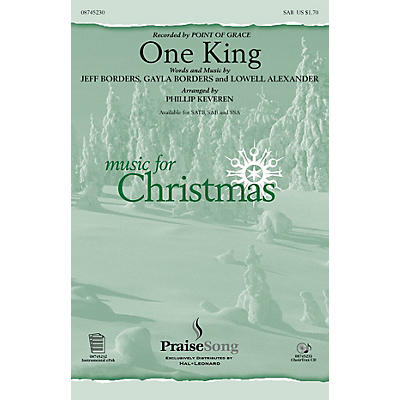 PraiseSong One King SAB by Point Of Grace arranged by Phillip Keveren