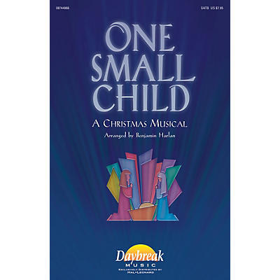 Daybreak Music One Small Child CHOIRTRAX CD Arranged by Benjamin Harlan