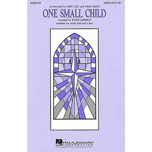 Hal Leonard One Small Child SAB by First Call Arranged by Roger Emerson