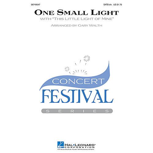 Hal Leonard One Small Light (with This Little Light of Mine) SATB Divisi arranged by Gary Walth