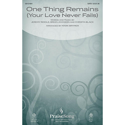 PraiseSong One Thing Remains (Your Love Never Fails) CHOIRTRAX CD by Passion Band Arranged by Mark Brymer