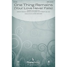 PraiseSong One Thing Remains (Your Love Never Fails) SATB by Passion Band arranged by Mark Brymer