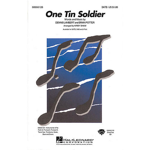 Hal Leonard One Tin Soldier SATB arranged by Kirby Shaw