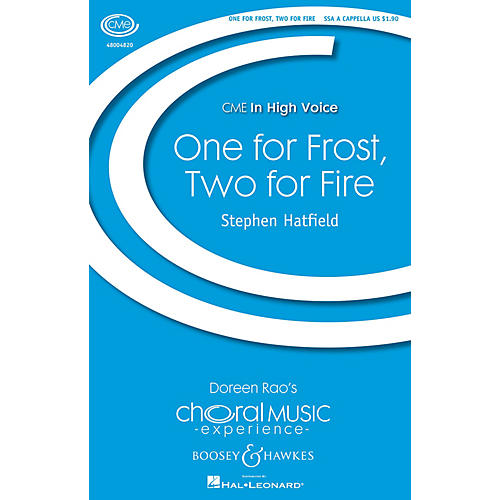 Boosey and Hawkes One for Frost, Two for Fire (CME In High Voice) SSA A Cappella composed by Stephen Hatfield