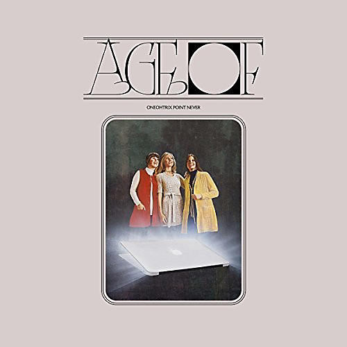 Alliance Oneohtrix Point Never - Age Of