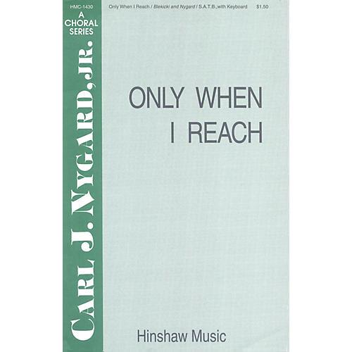 Hinshaw Music Only When I Reach SAB composed by Carl Nygard, Jr.