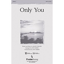 PraiseSong Only You SATB by Phillips, Craig & Dean arranged by Don Marsh