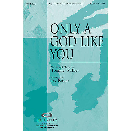 Integrity Music Only a God Like You Arranged by Jay Rouse