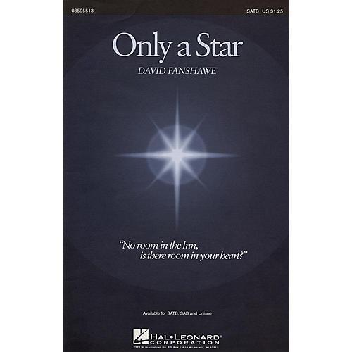 Hal Leonard Only a Star SAB Composed by David Fanshawe