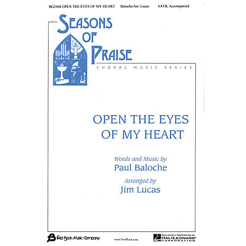 Fred Bock Music Open the Eyes of My Heart (Seasons of Praise Choral Music Series) SATB arranged by Jim Lucas