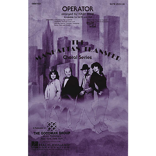 Hal Leonard Operator Combo Parts by The Manhattan Transfer Arranged by Kirby Shaw