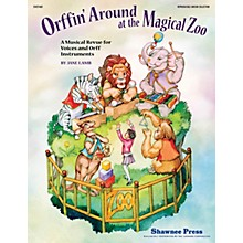 Shawnee Press Orffin' Around at the Magical Zoo ORFF COLLECTION W/ UNISON VOCA Composed by Jane Lamb