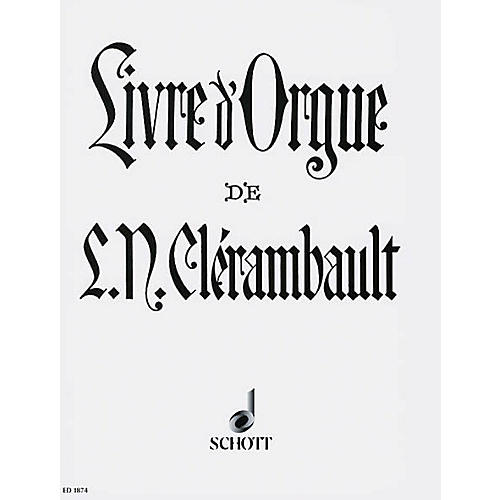 Schott Organ Book of Louis-Nicolas Clérambault Schott Series