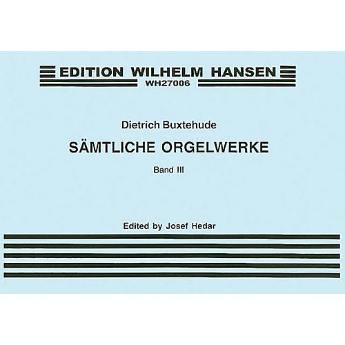 Wilhelm Hansen Organ Works - Volume 3 Music Sales America Series