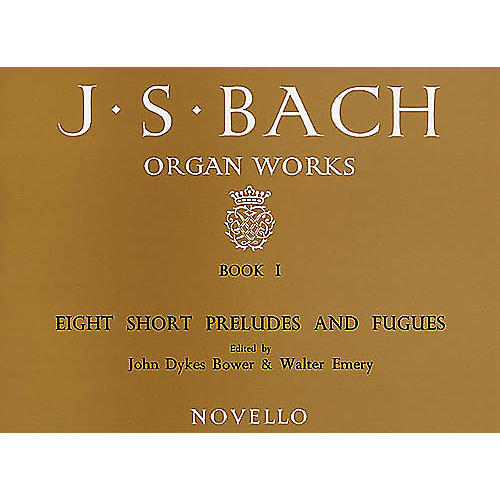 Novello Organ Works Book 1: Eight Short Preludes and Fugues Music Sales America Series