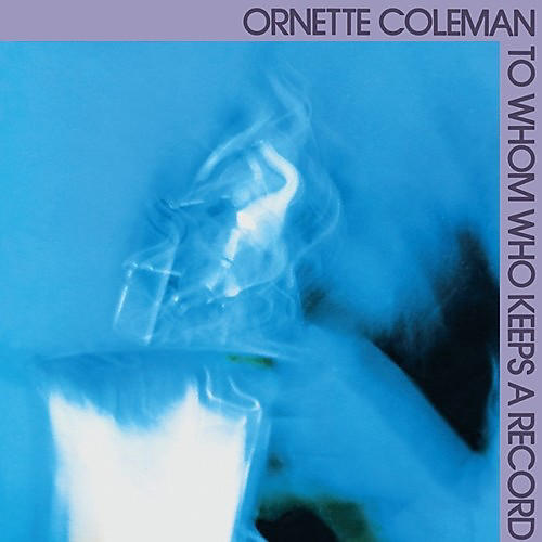 Alliance Ornette Coleman - To Whom Who Keeps a Record