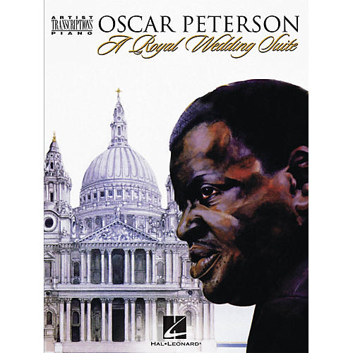 Hal Leonard Oscar Peterson - A Royal Wedding Suite Artist Transcriptions Series Softcover Performed by Oscar Peterson