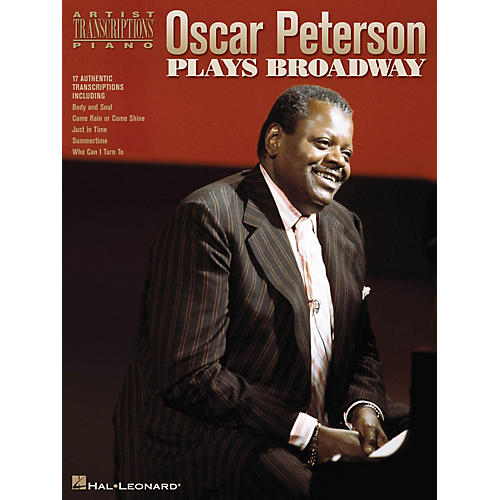Hal Leonard Oscar Peterson Plays Broadway Artist Transcriptions Series Performed by Oscar Peterson