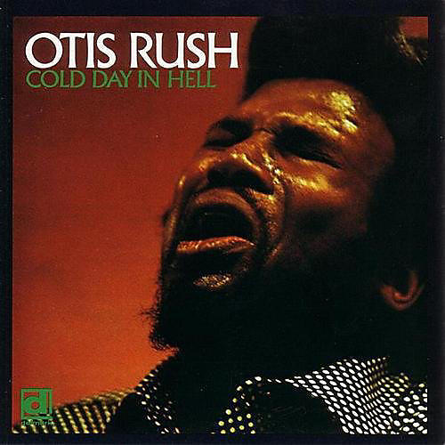 Alliance Otis Rush - Cold Day in Hell