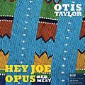Alliance Otis Taylor - Hey Joe Opus Red Meat thumbnail
