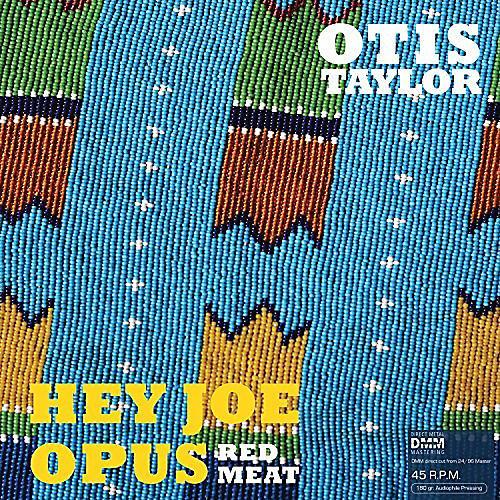 Alliance Otis Taylor - Hey Joe Opus Red Meat