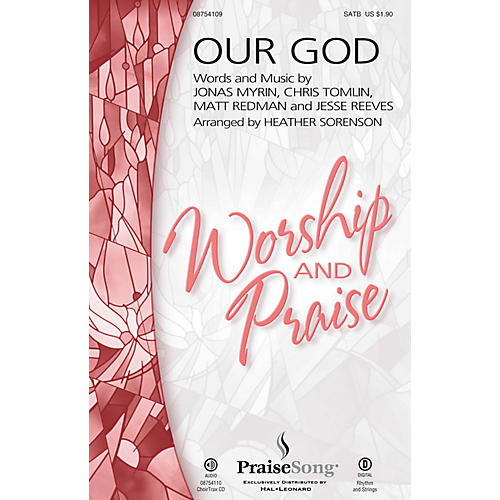 PraiseSong Our God CHOIRTRAX CD by Chris Tomlin Arranged by Heather Sorenson