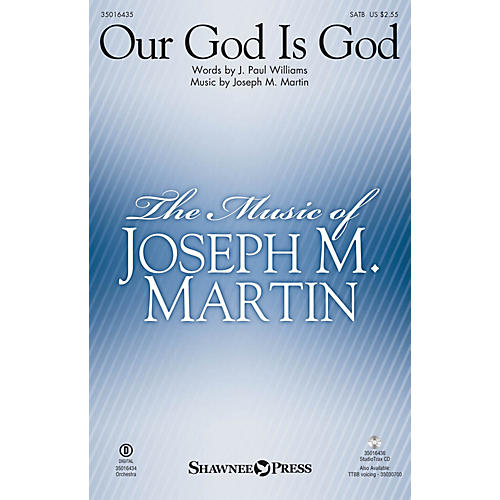 Shawnee Press Our God Is God SATB composed by Joseph M. Martin