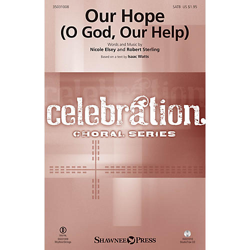 Shawnee Press Our Hope (O God, Our Help) SATB arranged by Robert Sterling