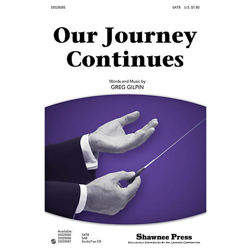 Shawnee Press Our Journey Continues SATB composed by Greg Gilpin