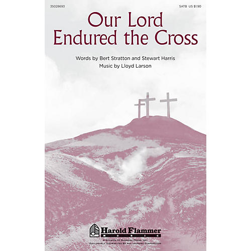Shawnee Press Our Lord Endured the Cross SATB composed by Lloyd Larson