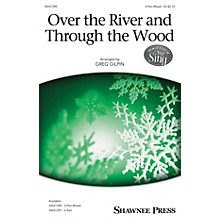 Shawnee Press Over the River and Through the Wood 3-Part Mixed arranged by Greg Gilpin