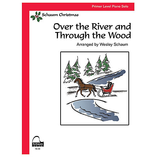 SCHAUM Over the River and Thru the Wood (Primer Level) Educational Piano Book (Level Primer)
