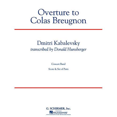 G. Schirmer Overture to Colas Breugnon Concert Band Level 5 by Dmitri Kabalevsky Arranged by Donald Hunsberger