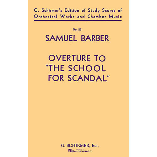 G. Schirmer Overture to The School for Scandal, Op. 5 (Study Score No. 25) Study Score Series by Samuel Barber