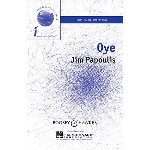 Boosey and Hawkes Oye (Sounds of a Better World) SATB composed by Jim Papoulis