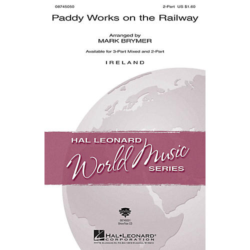 Hal Leonard Paddy Works on the Railway 2-Part arranged by Mark Brymer