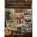 Centerstream Publishing Painless Arranging for Old-Time Country Guitar Guitar Series Softcover Written by Joe Weidlich thumbnail