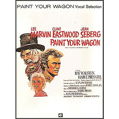 Hal Leonard Paint Your Wagon Vocal Selections arranged for piano, vocal, and guitar (P/V/G)