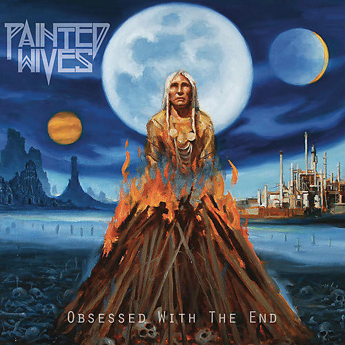 Alliance Painted Wives - Obsessed with the End