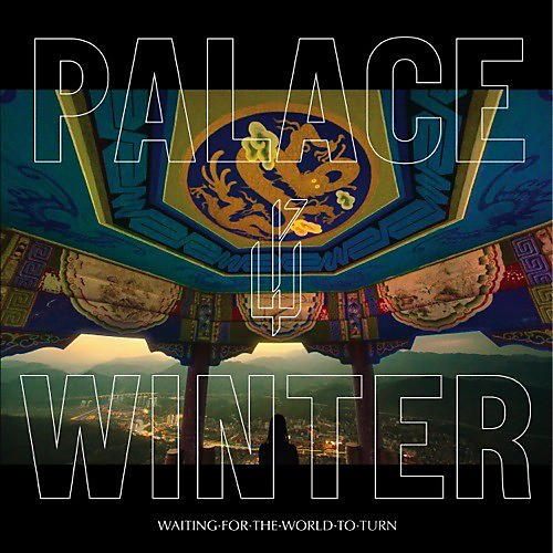 Alliance Palace Winter - Waiting For The World To Turn