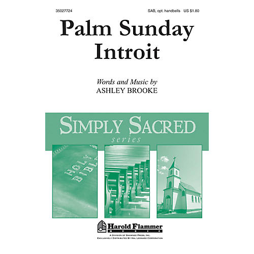 Shawnee Press Palm Sunday Introit SAB Composed by Ashley Brooke