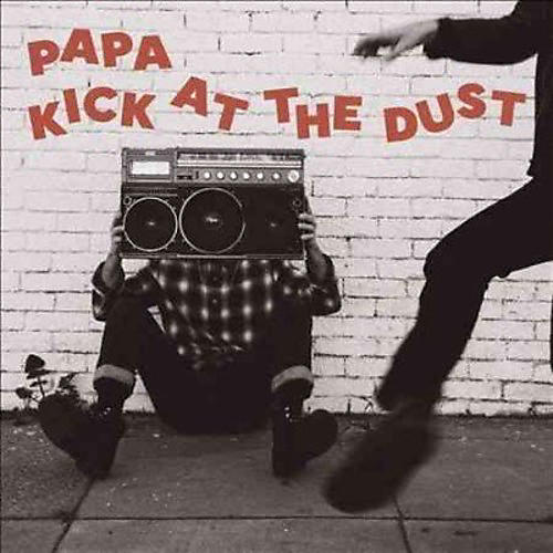 Alliance Papa - Kick At The Dust