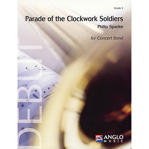 Anglo Music Press Parade of the Clockwork Soldiers (Grade 2 - Score and Parts) Concert Band Level 2 by Philip Sparke