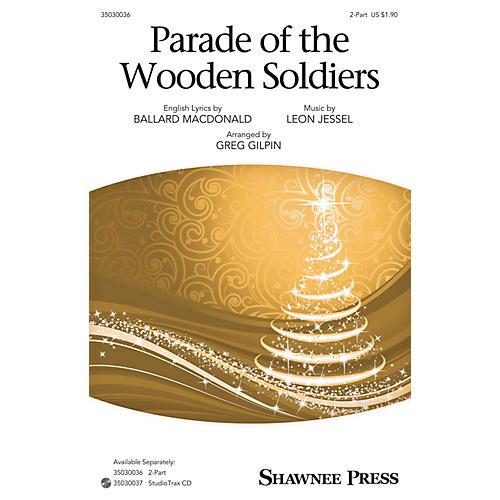 Shawnee Press Parade of the Wooden Soldiers Studiotrax CD Arranged by Greg Gilpin