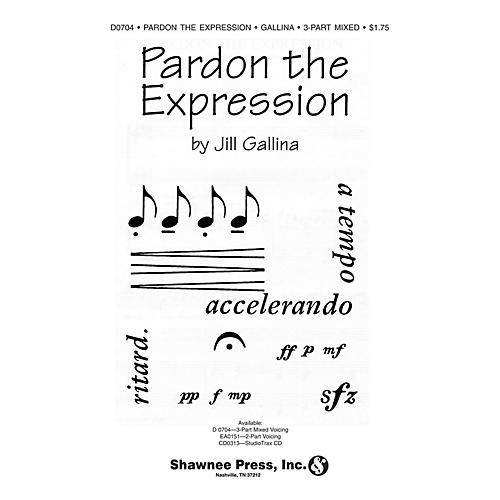 Shawnee Press Pardon the Expression 2-Part Composed by Jill Gallina
